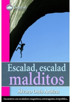 Desnivel Escalad, Escalad Malditos